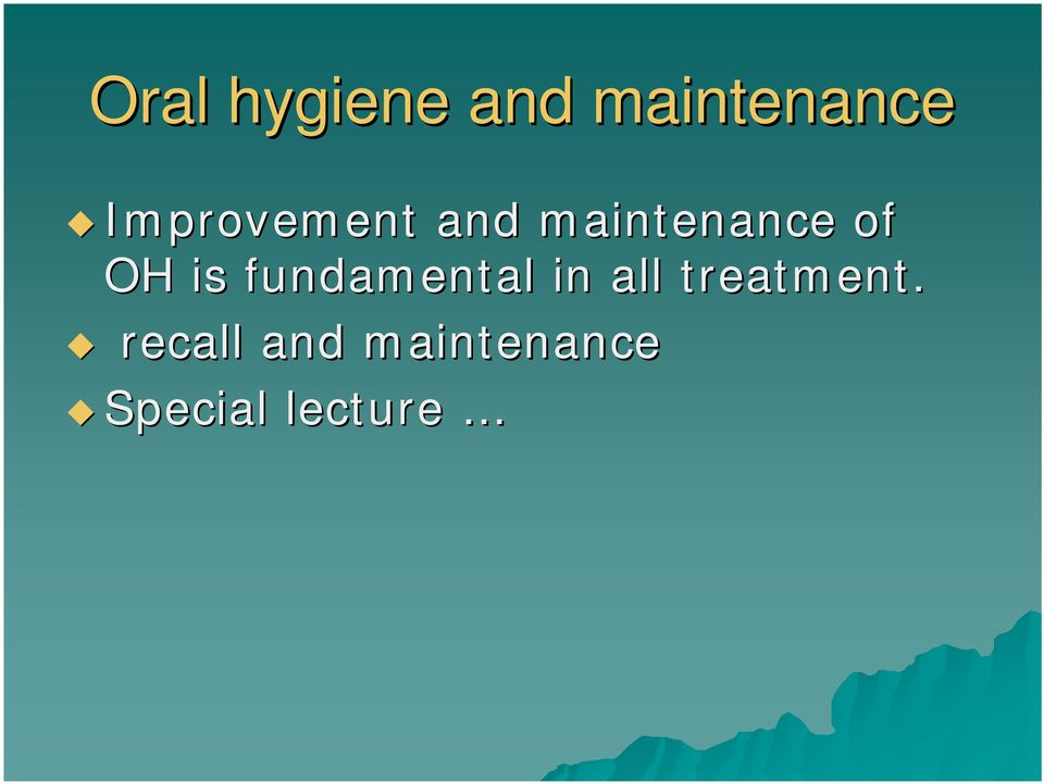 is fundamental in all treatment.